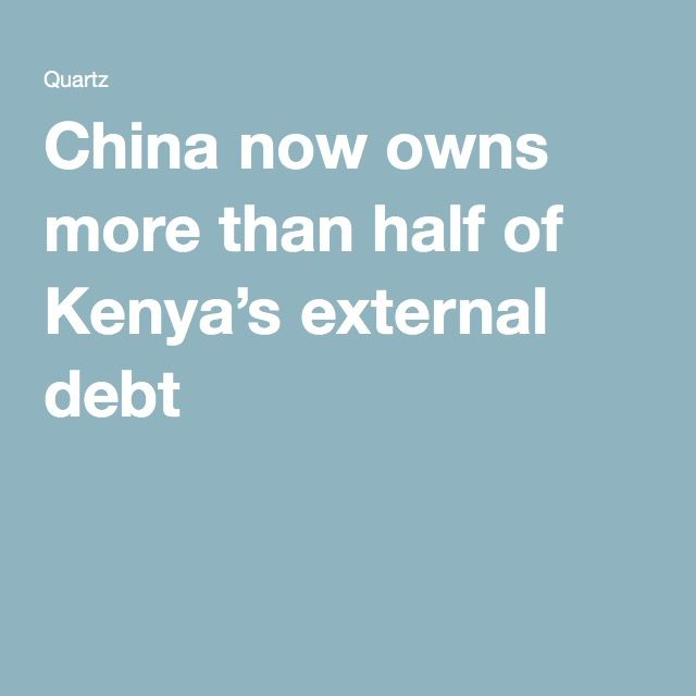 China now owns more than half of Kenya's external debt