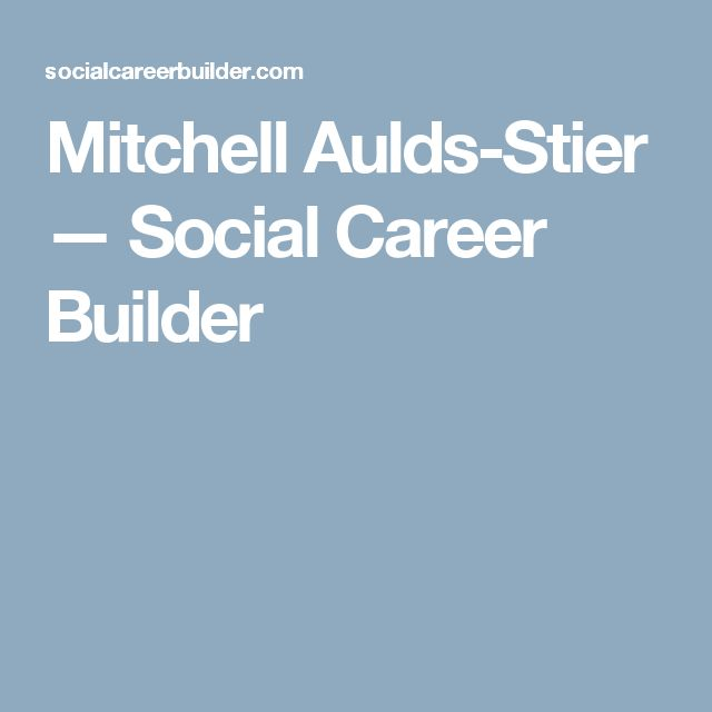 Mitchell Aulds-Stier — Social Career Builder