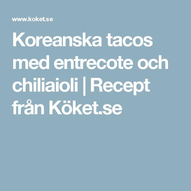 Koreanska tacos med entrecote och chiliaioli | Recept från Köket.se