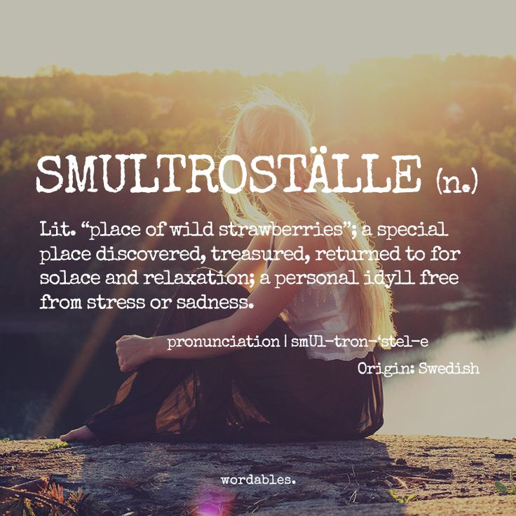 The mental image smultroställe conjures, of an endless green field where wild strawberries grow, is a wonderful metaphor for the special place each of us has where we can finally feel free. If you're lucky and you travel you can find many smultroställes all over the world and return to them time and time again.