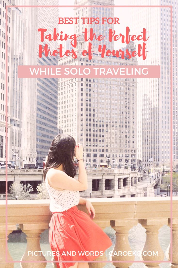 5 easy ways to take the perfect photos of yourself while solo traveling