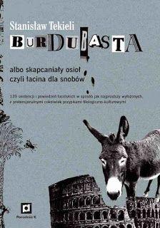 Blog Cudanakiju.pl: Burdubasta albo skapcaniały osioł czyli łacina dla snobów