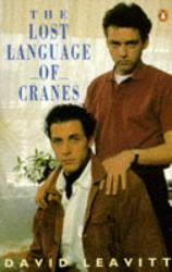 "David Leavitt's first novel, ""The Lost Language of Cranes."""