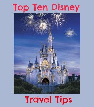 Top Ten Tips for Disney World Vacations.