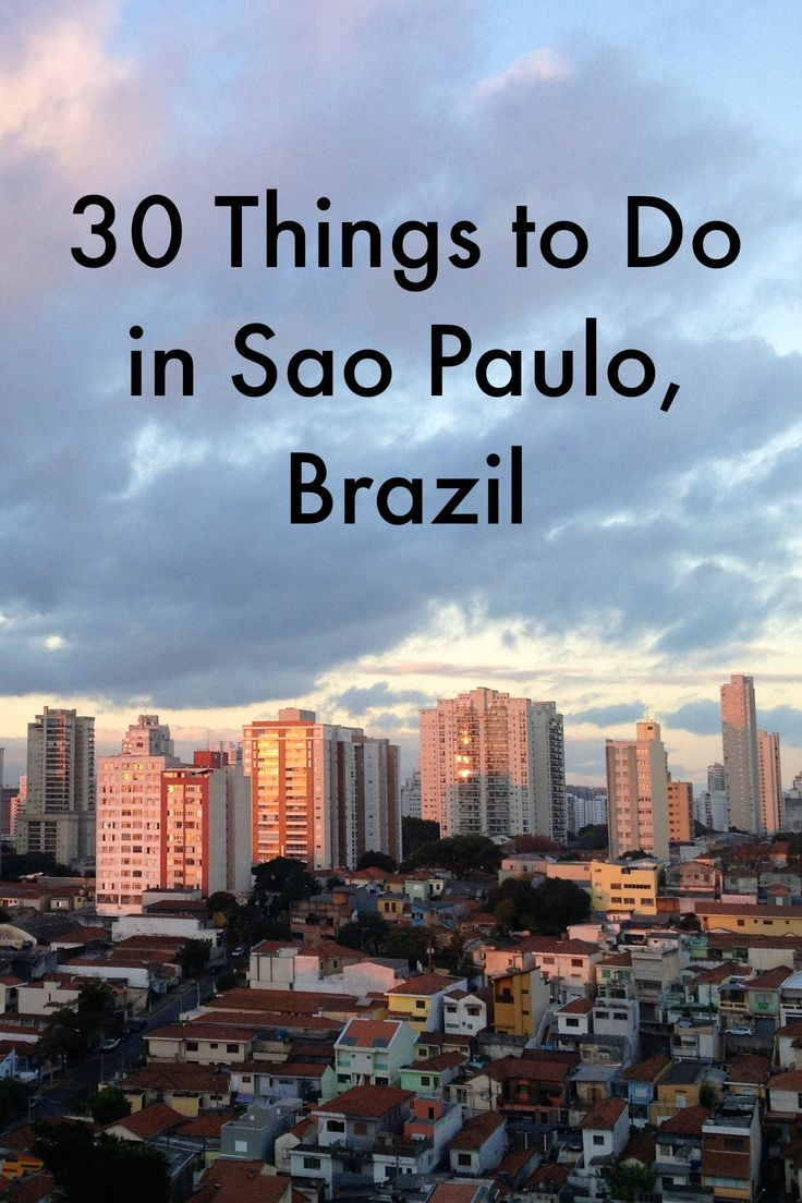 30 things to do in one of the world's largest cities: Sao Paulo, Brazil