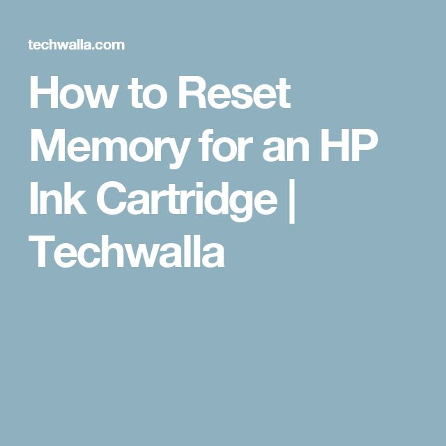 How to Reset Memory for an HP Ink Cartridge | Techwalla