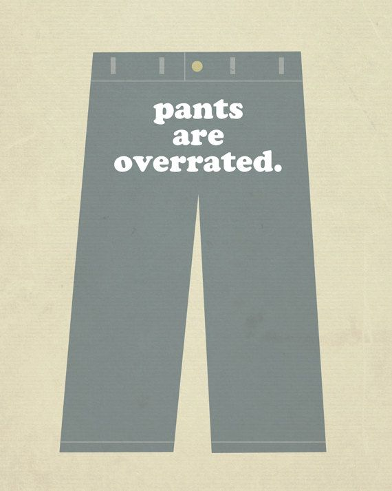Pants are Overrated. For my OSers! (With images