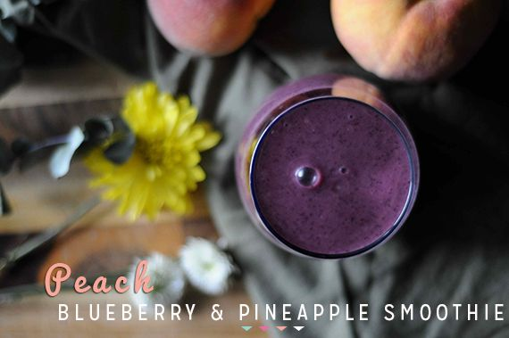 Smoothie Sunday: Peach Blueberry and Pineapple Smoothie