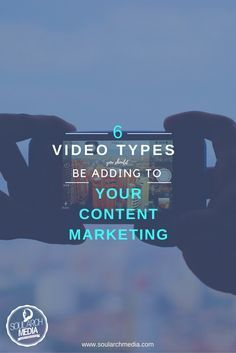6 Types Of Video You Should Be Adding To Your Content Marketing Schedule