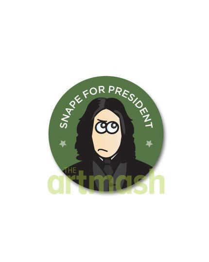 Severus Snape Button  Snape For President by theartmash on Etsy, $1.50