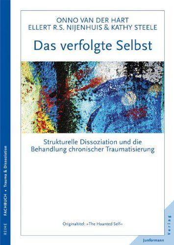 Das verfolgte Selbst: Strukturelle Dissoziation und die Behandlung chronischer Traumatisierung von Onno van der Hart http://www.amazon.de/dp/387387671X/ref=cm_sw_r_pi_dp_e5q5ub0R6SYS2