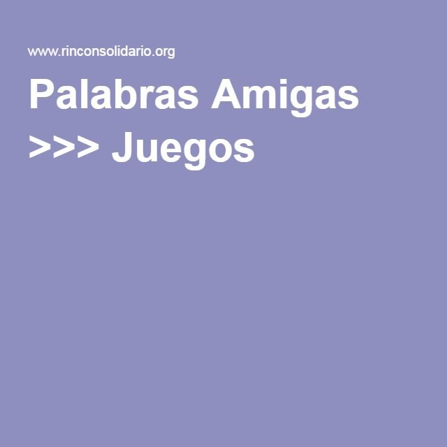 Palabras Amigas >>> Juegos
