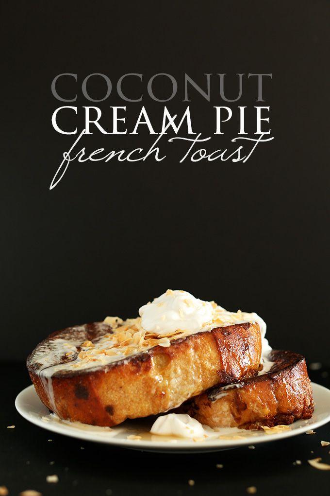 Coconut Cream Pie French Toast! minimalistbaker.com recipes