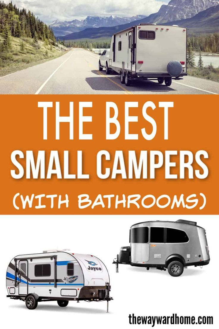 The Best Small Camping Trailers With Bathrooms Small Camping Trailer Small Travel Trailers Small Camper Trailers