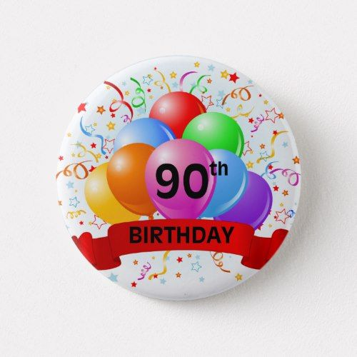 90th Birthday Banner Balloons Pinback Button