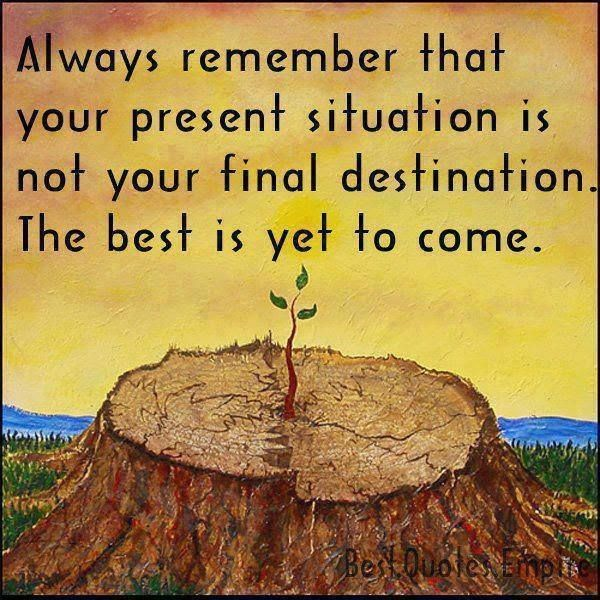 """Quote - """"Always remember that your present situation is not your final destination. The best is yet to come."""" #quotegraphic"""