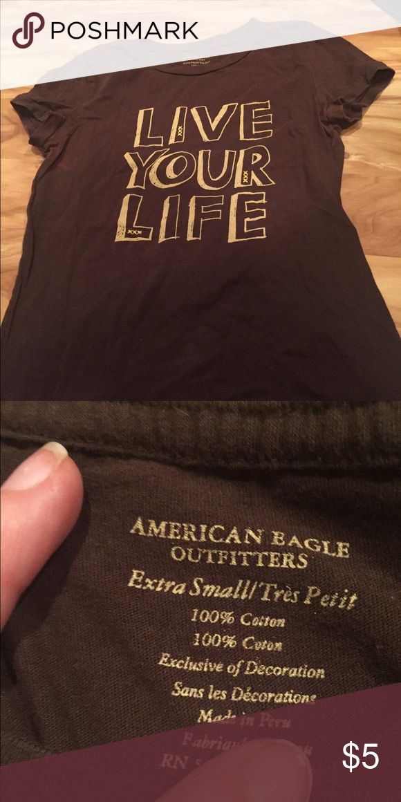 American. Eagle Live your life Tee XS Great condition!!!! American Eagle Outfitters Tops Tees - Short Sleeve