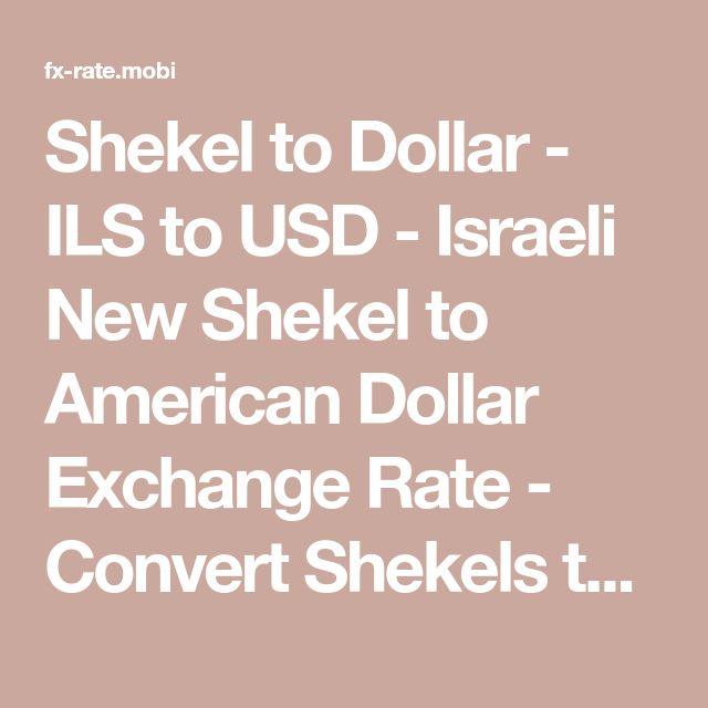 Shekel to Dollar - ILS to USD - Israeli New Shekel to American Dollar Exchange Rate -  Convert Shekels to Dollars
