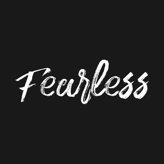 Check Out This Awesome Fearless Design On Teepublic Cover Pics For Facebook Cover Photo Quotes Babe Quotes Black white calligraphy fearless iphone