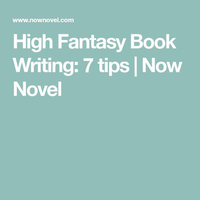 High Fantasy Book Writing: 7 tips | Now Novel
