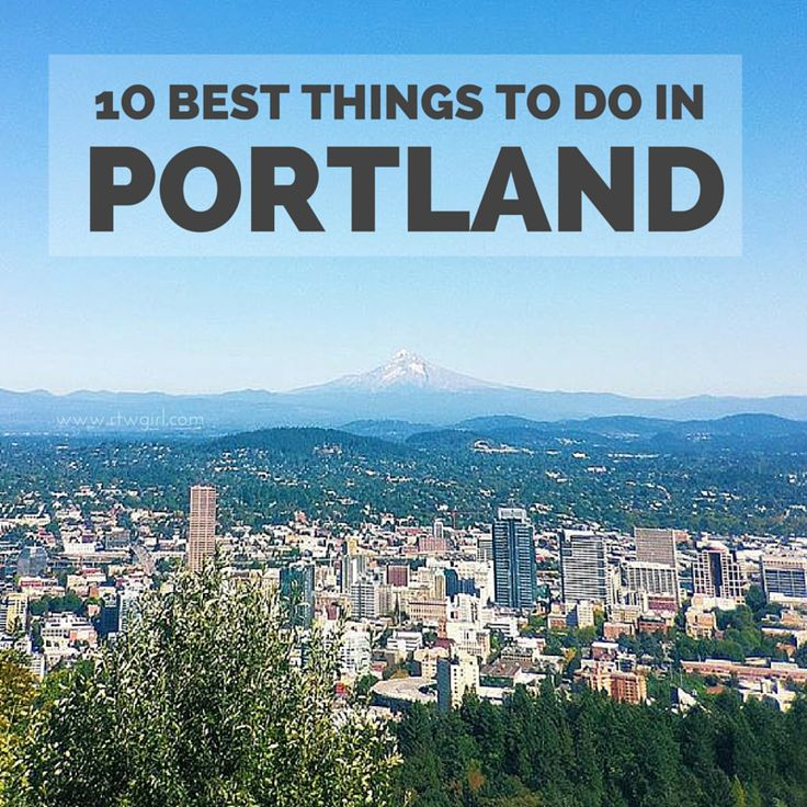Portland Oregon The 10 Best Things To Do In Things To