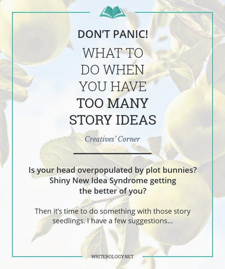 If your head is overpopulated by plot bunnies and Shiny New Idea Syndrome is getting the better of you, then it's time to do something with those story seedlings. I have a few suggestions… | Writerology.net