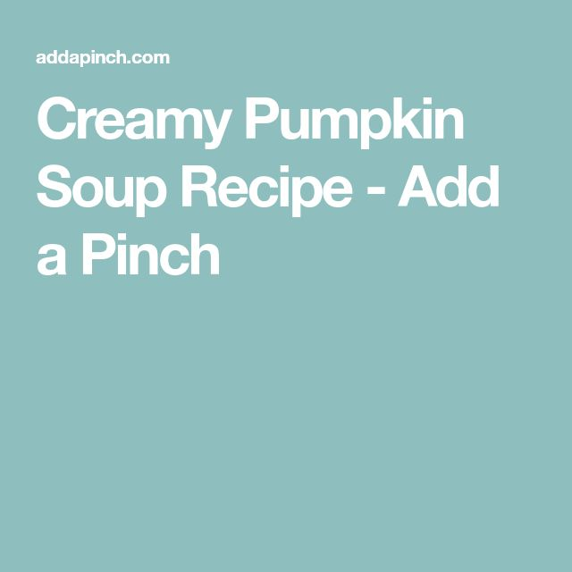Creamy Pumpkin Soup Recipe - Add a Pinch