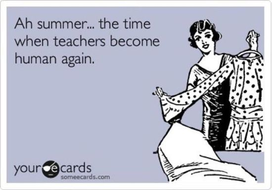 Being a teacher has many perks and equally, as many challenges. Here are just a few hilarious and true quips about teachers in summer captured in the form of a meme.