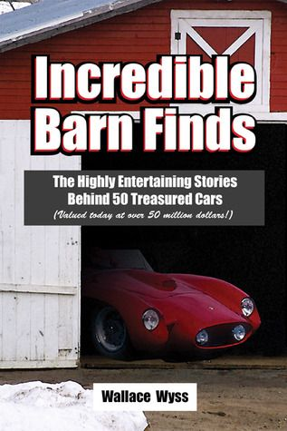 Ultimate Barn Finds The Hunt For Worlds Rarest Collector Cars
