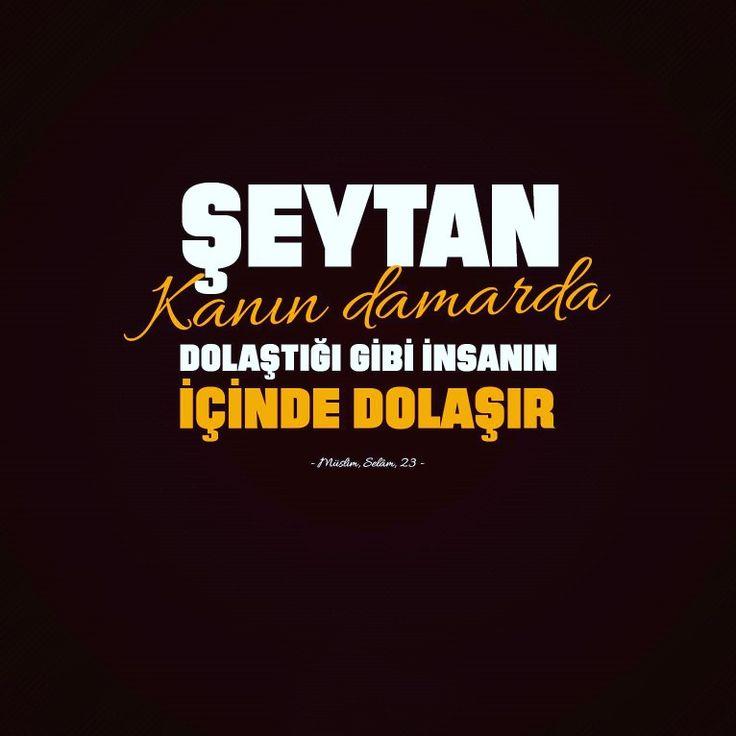 Şeytan, kanın damarda dolaştığı gibi insanın içinde dolaşır. ◇Müslim, Selâm, 23  #şeytan #kan #damar #insan #imtihan #sınav #cennet #hadis #istanbul #türkiye #ilmisuffa