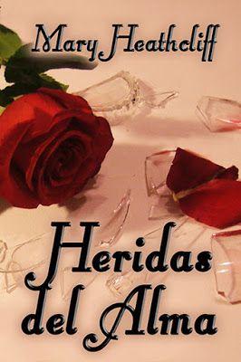 Mary Heathcliff: Heridas del Alma http://maryheathcliff.blogspot.de/2015/11/heridas-del-alma.html