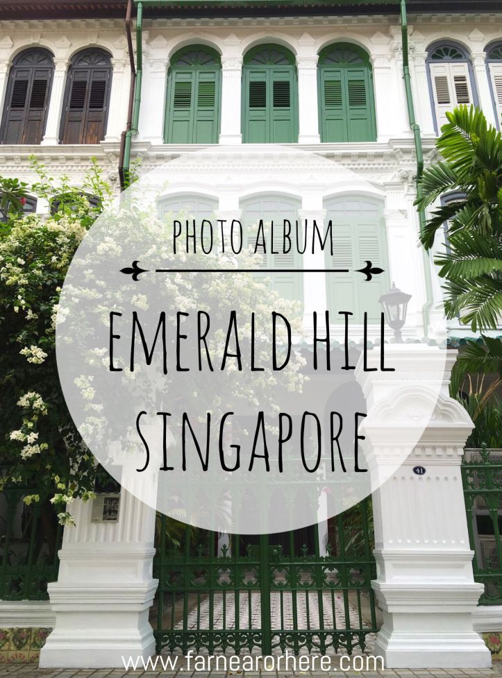 An album of photos snapped during  walk through Singapore's Emerald Hill.
