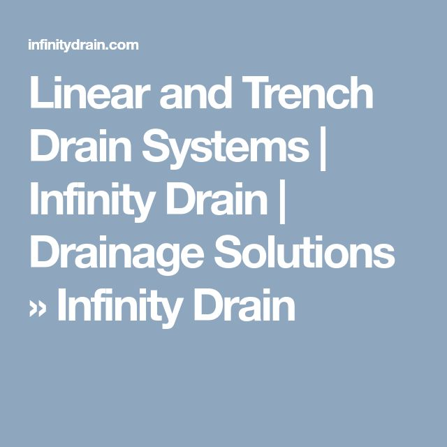 Linear and Trench Drain Systems | Infinity Drain | Drainage Solutions » Infinity Drain