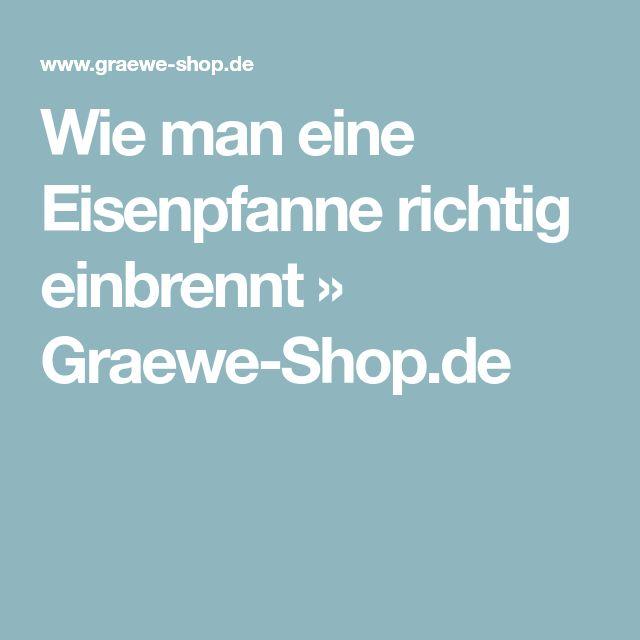 Wie man eine Eisenpfanne richtig einbrennt » Graewe-Shop.de