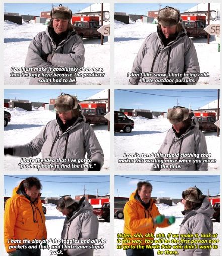 Top Gear at the North Pole. I have more in common with James than I thought I did lol
