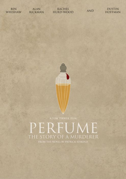 Perfume: The Story of a Murderer  Ive never seen the movie, personally. The book is damn good, though.