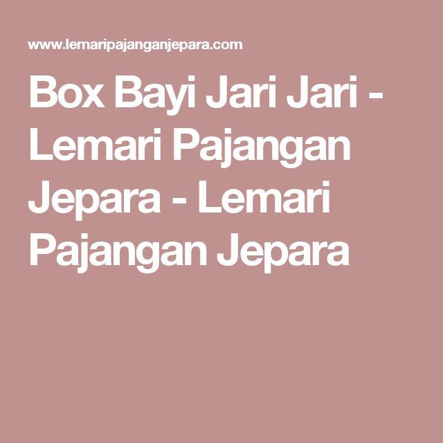 Box Bayi Jari Jari - Lemari Pajangan Jepara - Lemari Pajangan Jepara