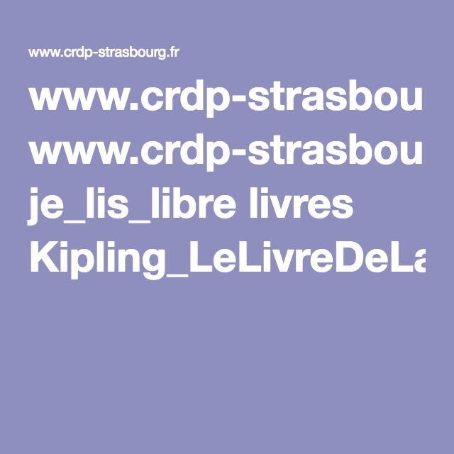 www.crdp-strasbourg.fr je_lis_libre livres Kipling_LeLivreDeLaJungle.pdf