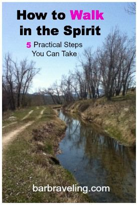 How to Walk in the Spirit: 5 Practical Steps You Can Take | http://barbraveling.com/2015/02/23/how-to-walk-in-the-spirit-5-practical-steps-you-can-take/