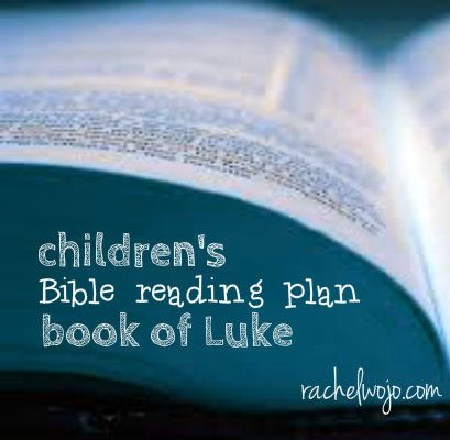 Children's Bible reading plan for the book of Luke- read the gospel of Luke in 7 weeks and 2 days! FREE Printable plan!