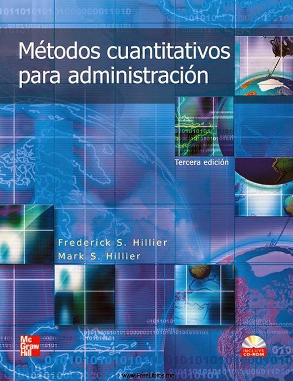 Frederick S. Hillier; Mark S. Hillier; Karl Schmedders. Métodos cuantitativos para administración. 3ª ed. 2010. ISBN:9781615023868. Disponible en: Libros electrónicos McGraw Hill