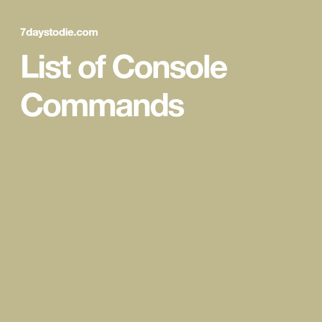 List of Console Commands