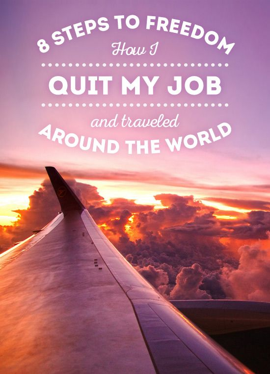 8 Steps To Freedom: How I Quit My Job And Traveled The World – Uğur dilemre