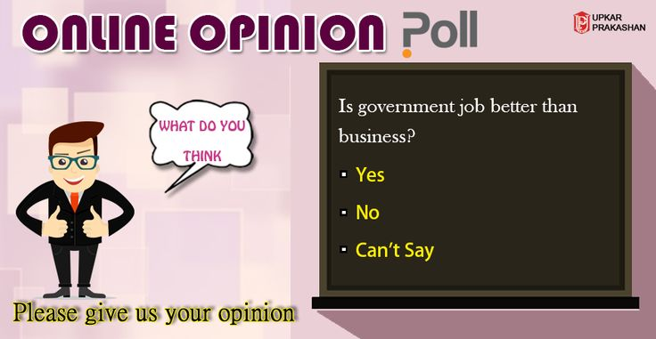 Online Opinion Poll What do you think? Please give us your best Opinion!