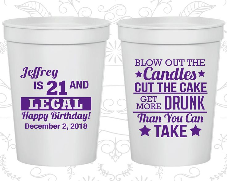 21st Birthday Cups, Cheap Birthday Cups, 21 and Legal, Blow out candles, cut cake, get drunk, Birthday Cups (20106)