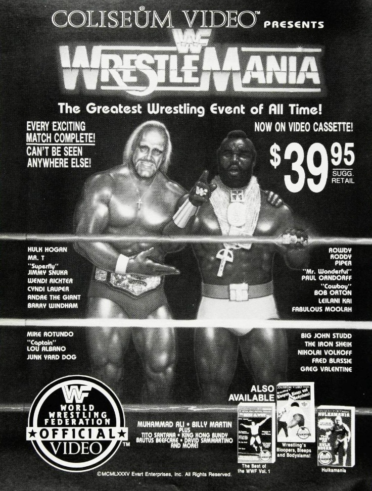 The World Wrestling Federation staged the first WrestleMania on March 31, 1985 at Madison Square Garden in New York City. The main event was a tag-team match between the WWF Champion Hulk Hogan and Mr. T, accompanied by Jimmy Snuka against the team of Roddy Piper and Paul Orndorff, who were accompanied by Cowboy Bob Orton.
