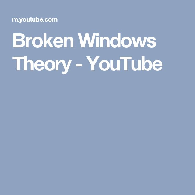 Broken Windows Theory - YouTube