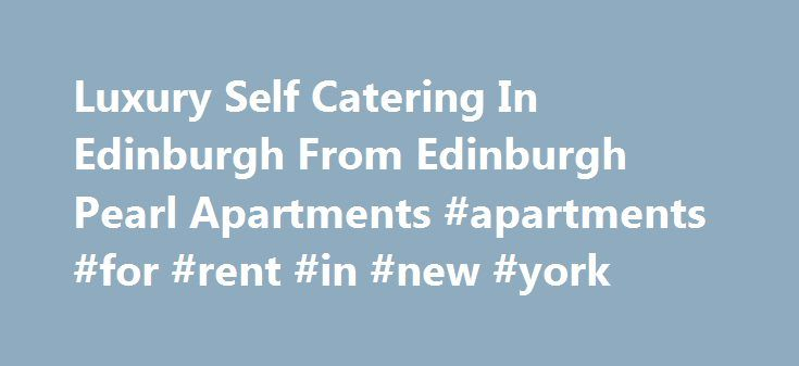 Luxury Self Catering In Edinburgh From Edinburgh Pearl Apartments #apartments #for #rent #in #new #york http://attorney.nef2.com/luxury-self-catering-in-edinburgh-from-edinburgh-pearl-apartments-apartments-for-rent-in-new-york/  #edinburgh apartments # Welcome to Edinburgh Pearl Apartments Please note, we don t take Hen, stag, birthday or any form of party groups. Your stay in Edinburgh should be a memorable one, and not because the accommodation you chose turned out to be less than what you…