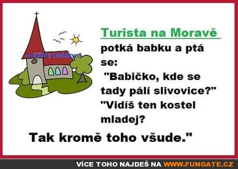 Turista na Moravě potká babku a ptá se: