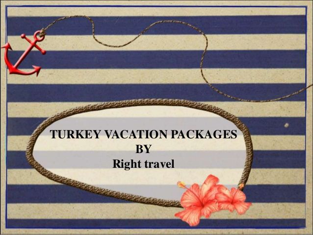 Turkey Vacation Packages  by righttravel1 via slideshare
